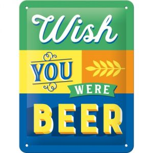 Cartello Wish You Were Beer