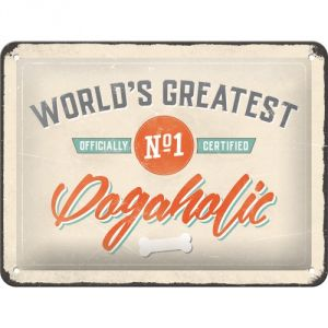 Cartello World's greatest N°1 Dogaholic