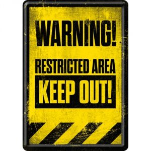 Warning! Restricted Area - Keep Out