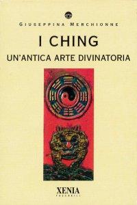 XENIA - I Ching un'antica arte divinatoria
