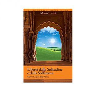 Libertà dalla Solitudine e dalla Sofferenza - Oltre i Confini della Mente