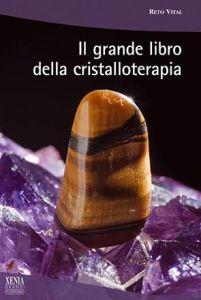 XENIA - Il Grande Libro della Cristalloterapia